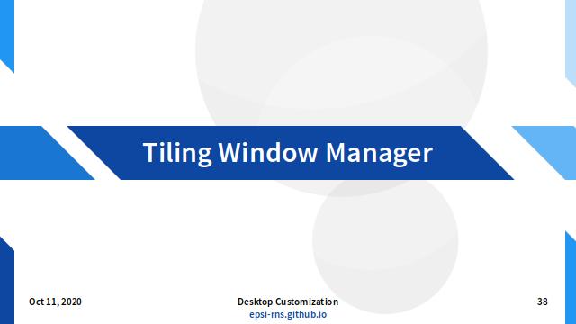Slide - Tiling: Window Manager
